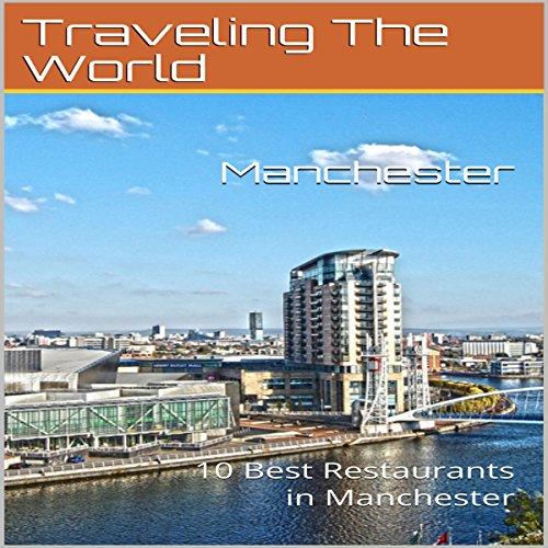 Manchester: 10 Best Restaurants in Manchester cover art