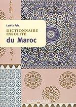 Dictionnaire insolite du Maroc de Latéfa Faïz