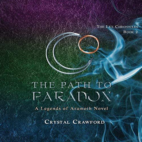 The Path to Paradox: A Legends of Arameth Novel cover art