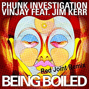 Being Boiled (feat. Jim Kerr) [Red Joint Remix]