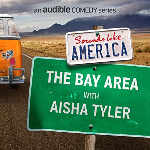 Ep. 3: The Bay Area with Aisha Tyler (Sounds Like America) audiobook cover art