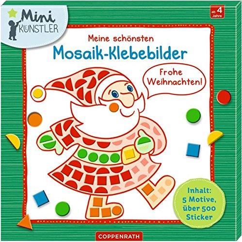 Meine schönsten Mosaik-Klebebilder: Frohe Weihnachten! (Mini-Künstler)