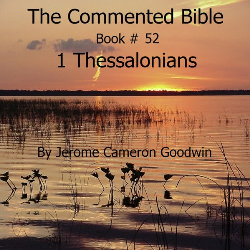 The Commented Bible: Book 52 - 1 Thessalonians audiobook cover art
