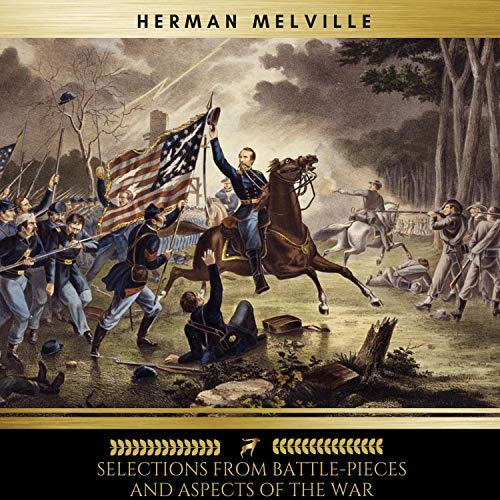 Selections from Battle-Pieces and Aspects of the War                   By:                                                                                                                                 Herman Melville                               Narrated by:                                                                                                                                 Sean Murphy,                                                                                        Helen Donovan,                                                                                        Claire Walsh,                   and others                 Length: 2 hrs and 2 mins     Not rated yet     Overall 0.0