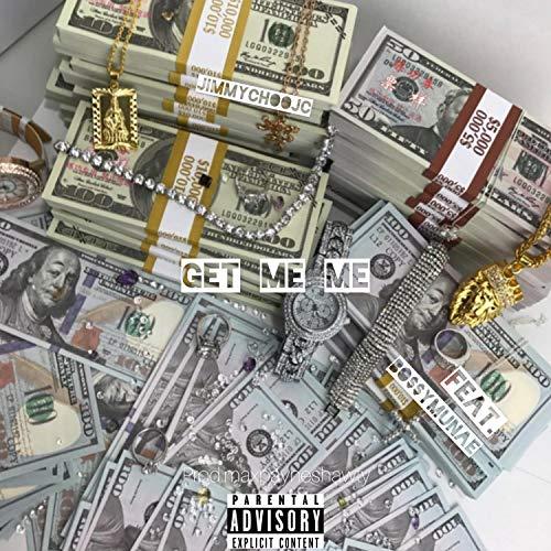 Get Me Me [Explicit]