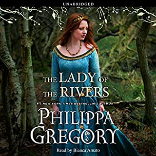 The Lady of the Rivers                   By:                                                                                                                                 Philippa Gregory                               Narrated by:                                                                                                                                 Bianca Amato                      Length: 19 hrs and 7 mins     4,136 ratings     Overall 4.5