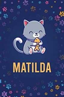 Matilda : Cute Cat Journal: Notebook With Name On Front Cover, 120 pages College Ruled Notebook Journal & Diary for Writin...