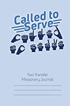 Called to Serve Two-Transfer LDS Missionary Journal: ASL American Sign Language Mormon Mission Notebook