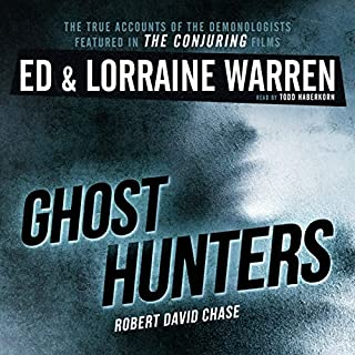 Ghost Hunters     True Stories from the World's Most Famous Demonologists              Written by:                                                                                                                                 Ed Warren,                                                                                        Lorraine Warren,                                                                                        Robert David Chase                               Narrated by:                                                                                                                                 Todd Haberkorn                      Length: 4 hrs and 2 mins     3 ratings     Overall 4.7