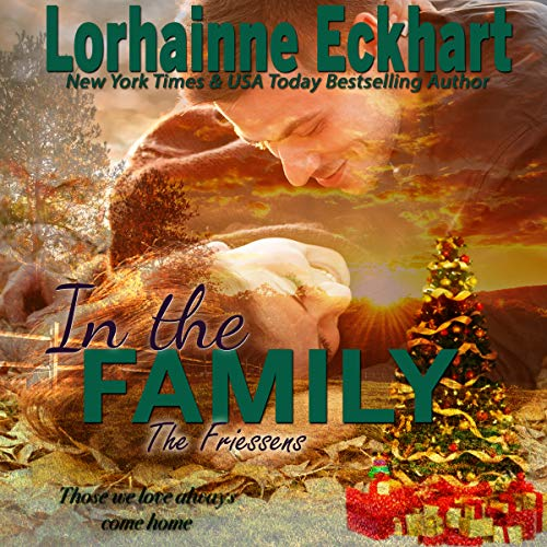 In the Family     The Friessens, Book 9              Written by:                                                                                                                                 Lorhainne Eckhart                               Narrated by:                                                                                                                                 Melanie Taylor                      Length: 3 hrs and 16 mins     Not rated yet     Overall 0.0