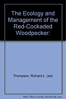 The Ecology and Management of the Red-Cockaded Woodpecker:
