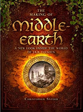 The Making of Middle-earth: A New Look Inside the World of J. R. R. Tolkien