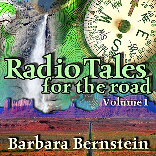 Radio Tales for the Road: Transformational Journeys Through Time, Space and Memory, Volume One copertina