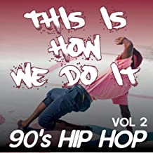 This Is How We Do It - 90's Hip Hop comp / Woo-Hah!! Got You All in Check, Champagne, Jump, U.N.I.T.Y [Explicit] (Vol.2)