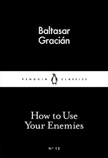 How to Use Your Enemies (Little Black Classics)