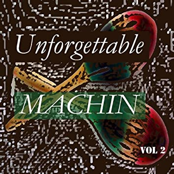 Unforgettable Machin Vol 2