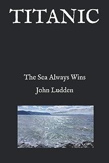 TITANIC: The Sea Always Wins