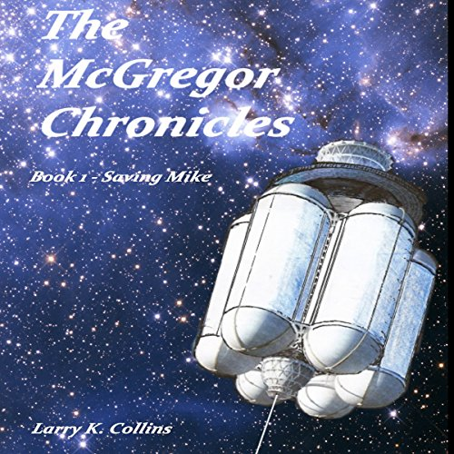 The McGregor Chronicles: Book 1 - Saving Mike audiobook cover art