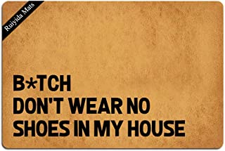 Btch Dont Wear No Shoes In My House