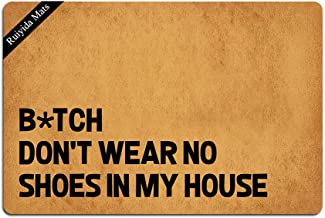 Ruiyida Bitch Don't Wear, No Shoes in My House Entrance Floor Mat Funny Doormat Door Mat Decorative Indoor Doormat Non-Wov...