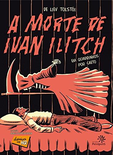 A morte de Ivan Ilitch em quadrinhos (Clássicos em HQ) por [Liev Tolstói, Caeto]