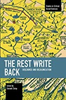 The Rest Write Back: Discourse and Decolonization (Studies in Critical Social Sciences)