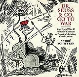 world war 2 cartoons - Dr. Seuss & Co. Go to War: The World War II Editorial Cartoons of America's Leading Comic Artists