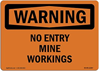 OSHA Waring Sign - No Entry Mine Workings   Vinyl Label Decal   Protect Your Business, Construction Site, Warehouse & Shop Area   Made in The USA