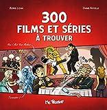 300 films et séries à trouver