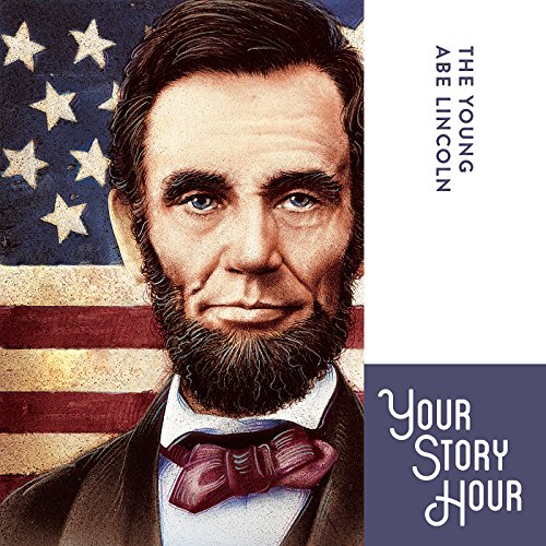 The Young Abe Lincoln (Dramatized) audiobook cover art