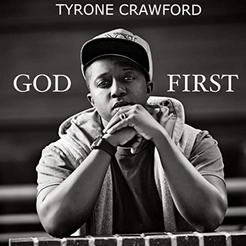 Tyrone Crawford - God First 2019