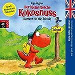 Der kleine Drache Kokosnuss kommt in die Schule (Englisch lernen mit dem kleinen Drachen Kokosnuss 1)