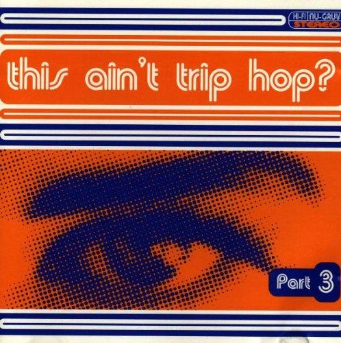 This Ain\'T Trip Hop Vol.3