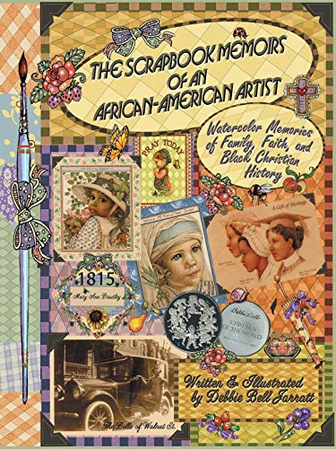 The Scrapbook Memoirs of an African-American Artist: Watercolor Memories of Family, Faith, and Black Christian History