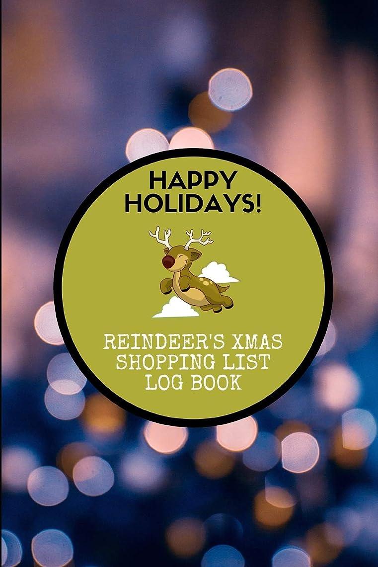兵士エクスタシー市区町村Happy Holidays! Reindeer's Xmas Shopping List Log Book: December 2018 - 2020 Christmas Planner