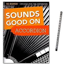 Sounds Good On Accordion - 50 chansons créées pour The Accordion - Livre de chansons pour accordéon avec crayon piano