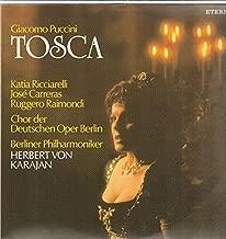 Giacomo Puccini , Herbert Von Karajan , Berliner Philharmoniker , Chor der Deutschen Oper Berlin , Katia Ricciarelli , José Carreras , Fernando Corena - Tosca - ETERNA - 8 27 773-774