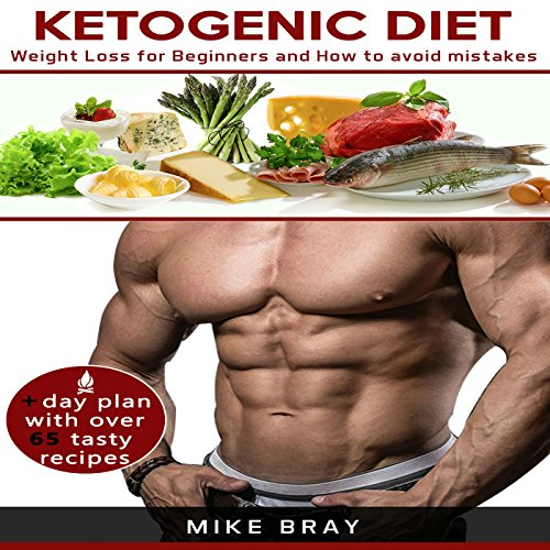 Ketogenic Diet: Weight Loss for Beginners and How to Avoid Mistakes audiobook cover art