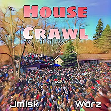 House Crawl (feat. Worz)