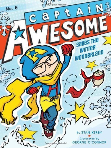 Captain Awesome Saves the Winter Wonderland by Kirby, Stan (October 2, 2012) Paperback