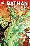 Batman: Arkham: Poison Ivy (Batman (1940-2011) Book 5)