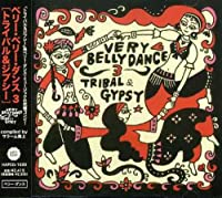 Very Belly Dance 3-Tribal & Gypsy by Various Artists (2006-05-13)