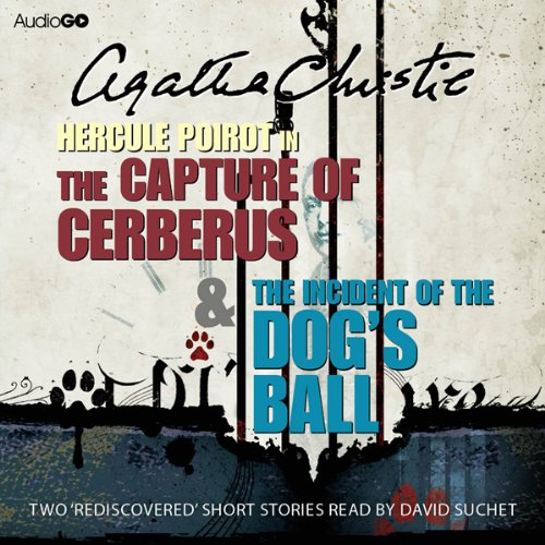 The Capture of Cerberus & The Incident of the Dog's Ball audiobook cover art