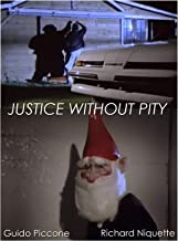 Justice Without Pity