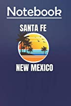 Composition Notebook: Santa Fe New Mexico Matching Family Vacation Size 6'' x 9'', 100 Pages for Notes, To Do Lists, Doodl...