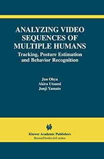 Analyzing Video Sequences of Multiple Humans: Tracking, Posture Estimation and Behavior Recognition