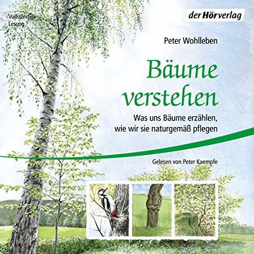 Page de couverture de Bäume verstehen: Was uns Bäume erzählen, wie wir sie naturgemäß pflegen