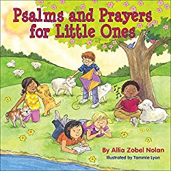 Psalms and Prayer for Little Ones - awesome pint sized devotionals for preschool kids