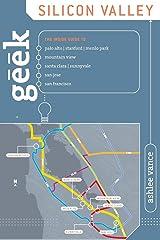 Geek Silicon Valley: The Inside Guide To Palo Alto, Stanford, Menlo Park, Mountain View, Santa Clara, Sunnyvale, San Jose, San Francisco, First Edition ペーパーバック