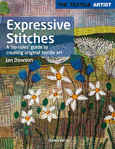 Best Price! Textile Artist: Expressive Stitches: A no-rules guide to creating original textile art (...